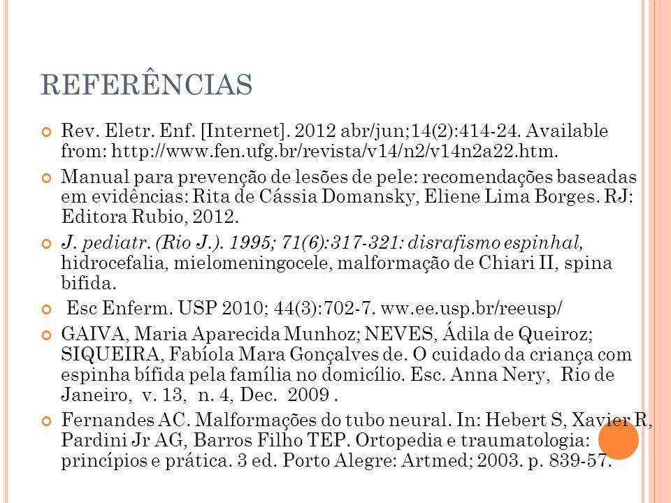 REFERÊNCIAS Rev. Eletr. Enf. [Internet]. 2012 abr/jun;14(2):414-24. Available from: http://www.fen.ufg.br/revista/v14/n2/v14n2a22.htm.